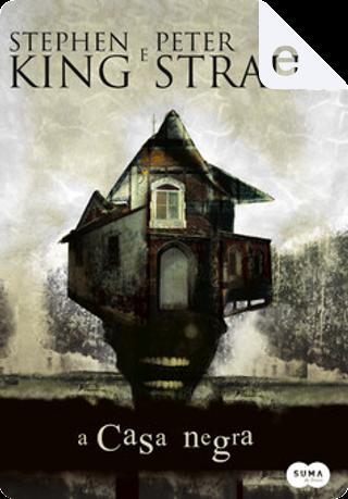 A Casa Negra by Peter Straub, Stephen King