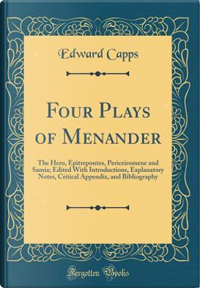 Four Plays of Menander by Edward Capps