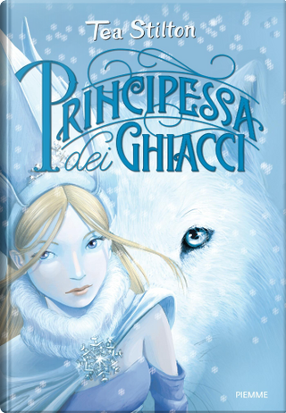 Principessa dei Ghiacci by Tea Stilton
