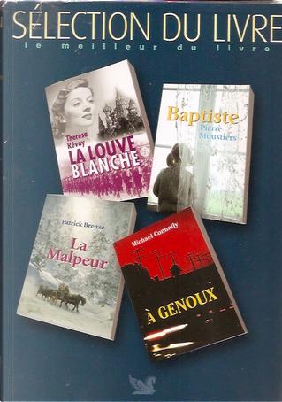 La louve blanche - Baptiste - À genoux - La malpeur by Michael Connelly, Pierre Moustiers, Thérésa Révay, Patrick Breuzé