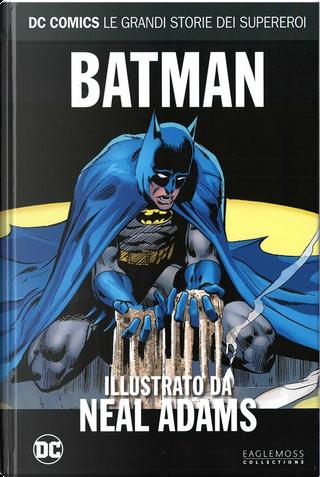 DC Comics: Le grandi storie dei supereroi vol. 58 by Denny O'N eil, Frank Robbins, Len Wein, Marv Wolfman, Mike Friedrich, Neal Adams