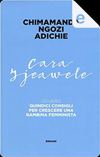 Cara Ijeawele by Chimamanda Ngozi Adichie