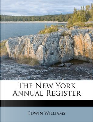 The New York Annual Register by Edwin Williams