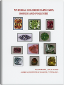 Natural Colored Diamonds, Rough and Polished by Leslie Peters, Nizam Peters