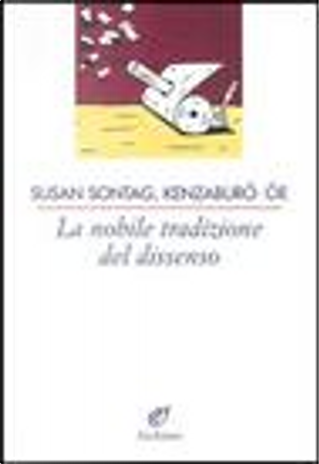 La nobile tradizione del dissenso by Kenzaburō Ōe, Susan Sontag