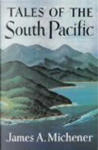 Tales of the South Pacific by James A. Michener, Sam Sloan