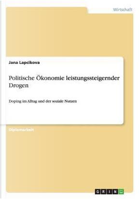Politische Ökonomie leistungssteigernder Drogen by Jana Lapcikova