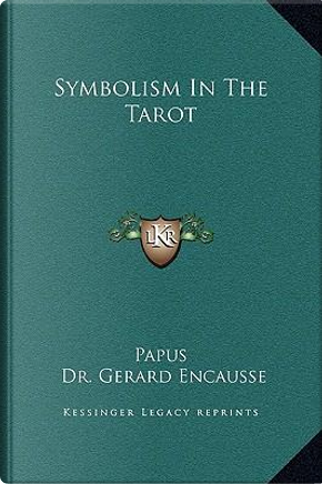 Symbolism in the Tarot by Papus