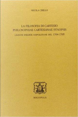 La filosofia di Cartesio by Cirillo