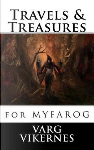 Travels & Treasures by Varg Vikernes