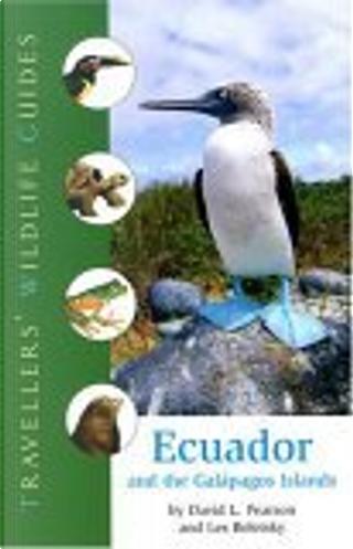 Ecuador and the Galapagos Islands by David L. Pearson, Les Beletsky, Priscilla Barrett