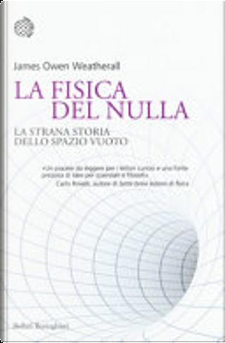 La fisica del nulla by James Owen Weatherall