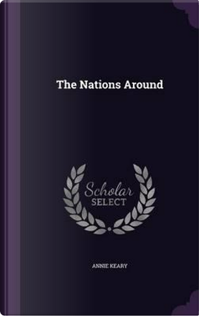 The Nations Around by Annie Keary