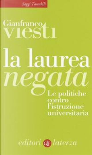 La laurea negata. Le politiche contro l'istruzione universitaria by Gianfranco Viesti