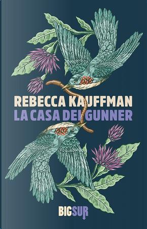 La casa dei Gunner by Rebecca Kauffman