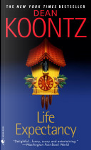 Life Expectancy by Dean R. Koontz