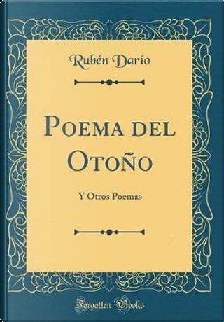 Poema del Otoño by Rubén Darío