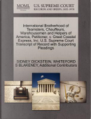 International Brotherhood of Teamsters, Chauffeurs, Warehousemen and Helpers of America, Petitioner, V. Great Coastal Express, Inc. U.S. Supreme Court by Sidney Dickstein