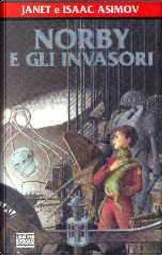 Norby e gli invasori by Isaac Asimov, Janet Asimov