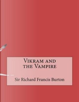 Vikram and the Vampire by Richard Francis Burton