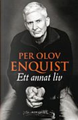 Ett annat liv by Per Olov Enquist