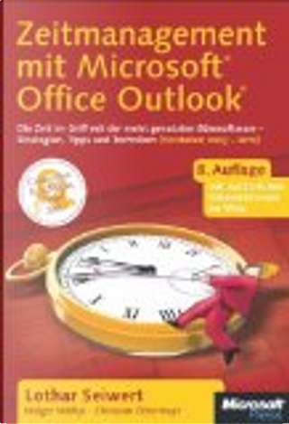 Zeitmanagement mit Microsoft Office Outlook by Lothar Seiwert