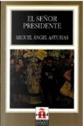 El senor presidente / Mr President by Miguel Angel Asturias