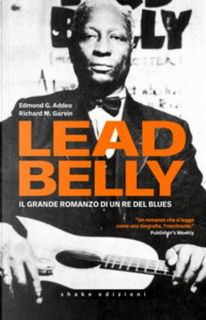 Leadbelly by Edmond G. Addeo, Richard M. Garvin