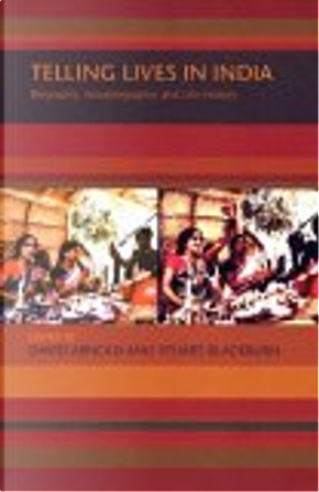 Telling Lives in India by Stuart H. Blackburn