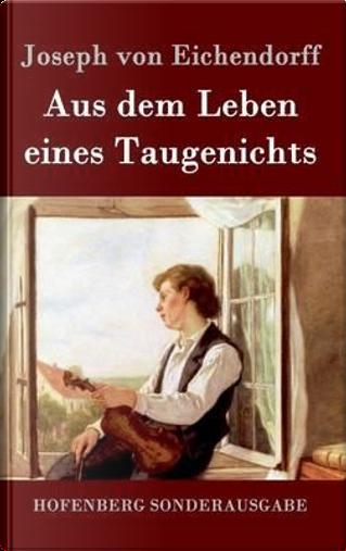 Aus dem Leben eines Taugenichts by Joseph von Eichendorff