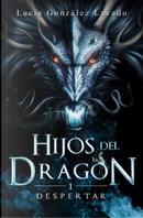 Hijos del dragón, 1 by Lucía González Lavado