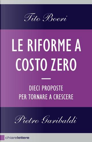 Le riforme a costo zero by Pietro Garibaldi, Tito Boeri