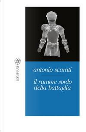 Il rumore sordo della battaglia by Antonio Scurati