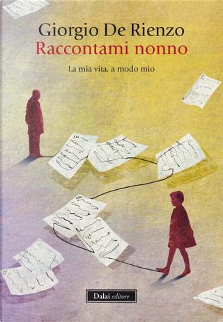 Raccontami, nonno by Giorgio De Rienzo