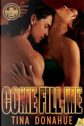 Come Fill Me by Tina Donahue