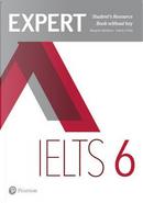 Expert IELTS. Band 6. Student's resource book. Per le Scuole superiori. Con espansione online by Felicity O'Dell
