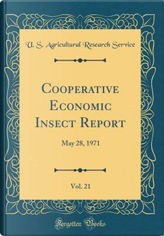 Cooperative Economic Insect Report, Vol. 21 by U. S. Agricultural Research Service