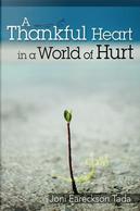 A Thankful Heart in a World of Hurt by Joni Eareckson Tada