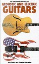The Illustrated Directory of Acoustic and Electric Guitars by Charles Alexander, Nick Freeth