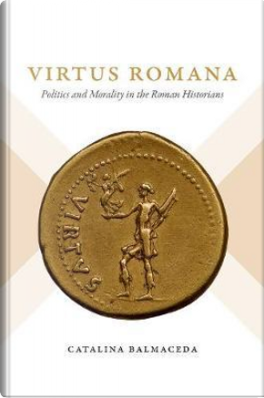 Virtus Romana by Catalina Balmaceda