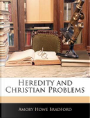 Heredity and Christian Problems by Amory Howe Bradford
