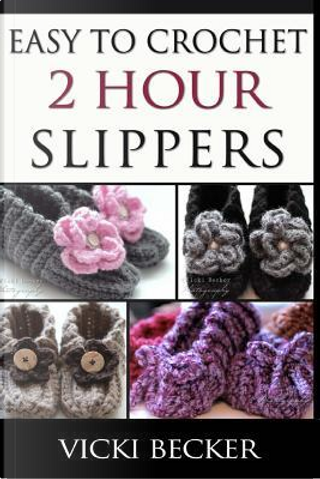 Easy to Crochet 2 Hour Slippers by Vicki Becker