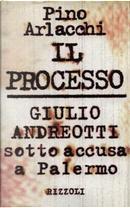 Il processo by Pino Arlacchi
