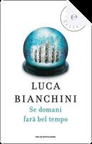 Se domani farà bel tempo by Luca Bianchini