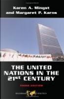 United Nations in the Twenty-First Century by Karen A. Mingst, Margaret P. Karns