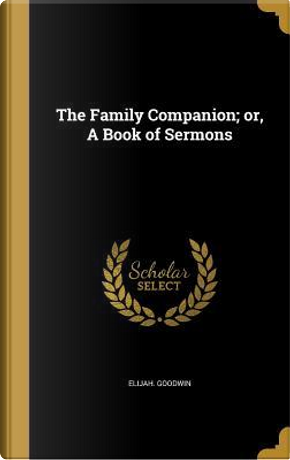 FAMILY COMPANION OR A BK OF SE by Elijah Goodwin