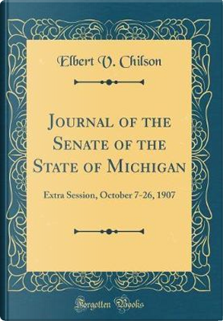 Journal of the Senate of the State of Michigan by Elbert V. Chilson