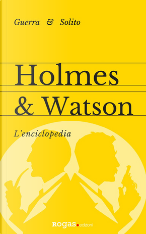 Holmes & Watson by Enrico Solito, Stefano Guerra