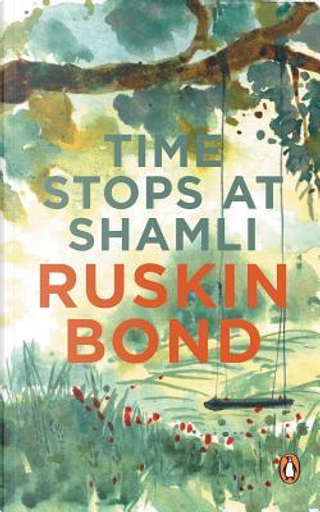 Time Stops at Shamli & Other Stories by RUSKIN BOND