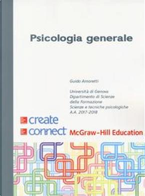 Psicologia generale. Con Connect by Guido Amoretti